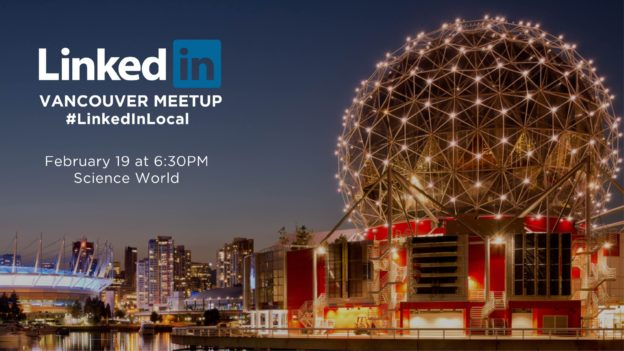 LinkedInLocal: February 19 at Science World